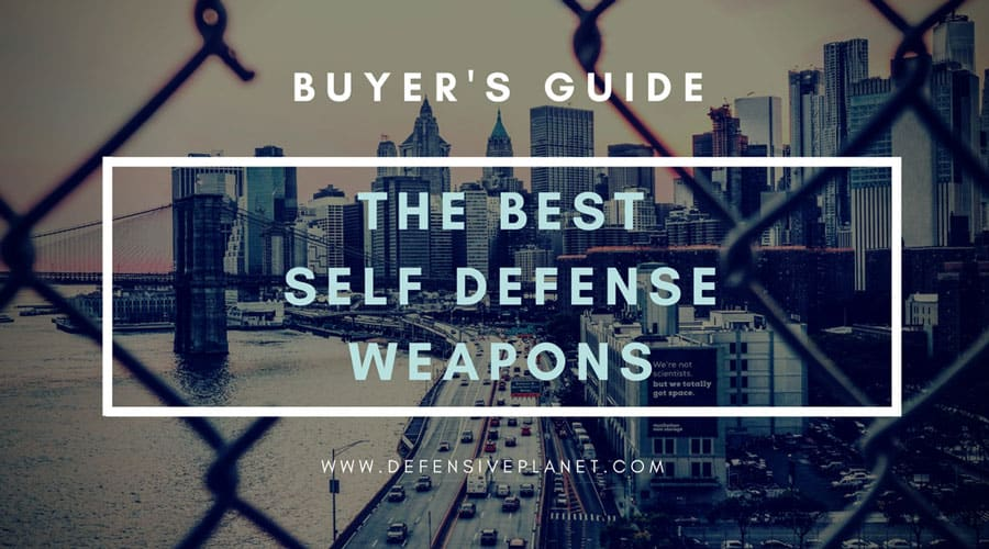 Buyer's Guide - The Best Self Defense Weapon